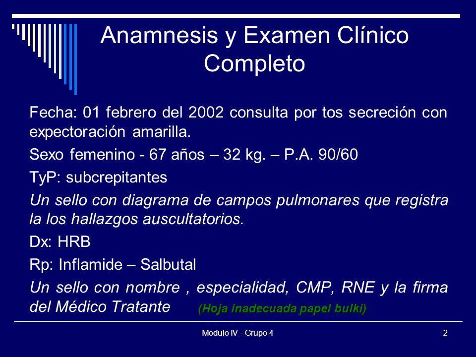 Modulo IV - Grupo 42 Fecha: 01 febrero del 2002 consulta por tos secreción con expectoración amarilla.