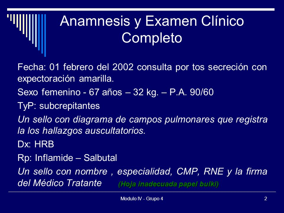 Modulo IV - Grupo 43 1.Firma y sello(80)80 2. Anamnesis y examen físico(60)10 3.