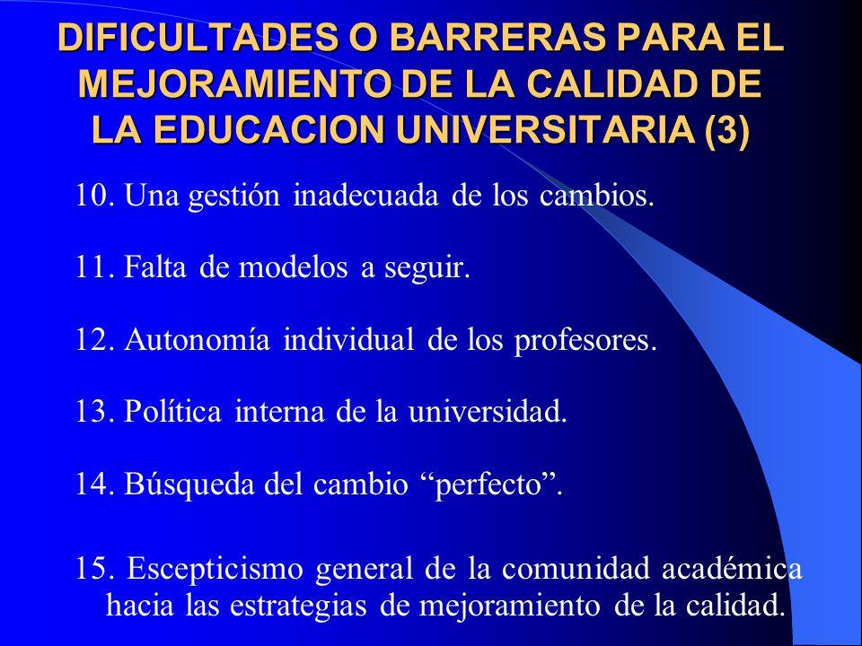DIFICULTADES O BARRERAS PARA EL MEJORAMIENTO DE LA CALIDAD DE LA EDUCACION UNIVERSITARIA (3) 10.
