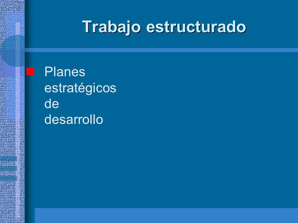 Trabajo estructurado Planes estratégicos de desarrollo