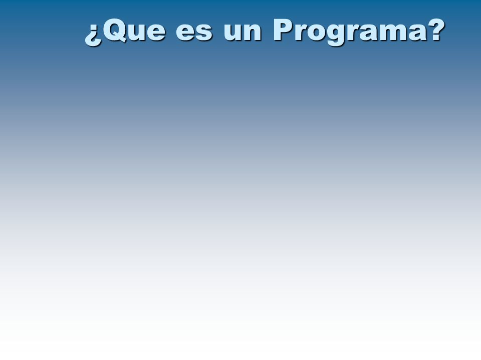 ¿Que es un Programa?