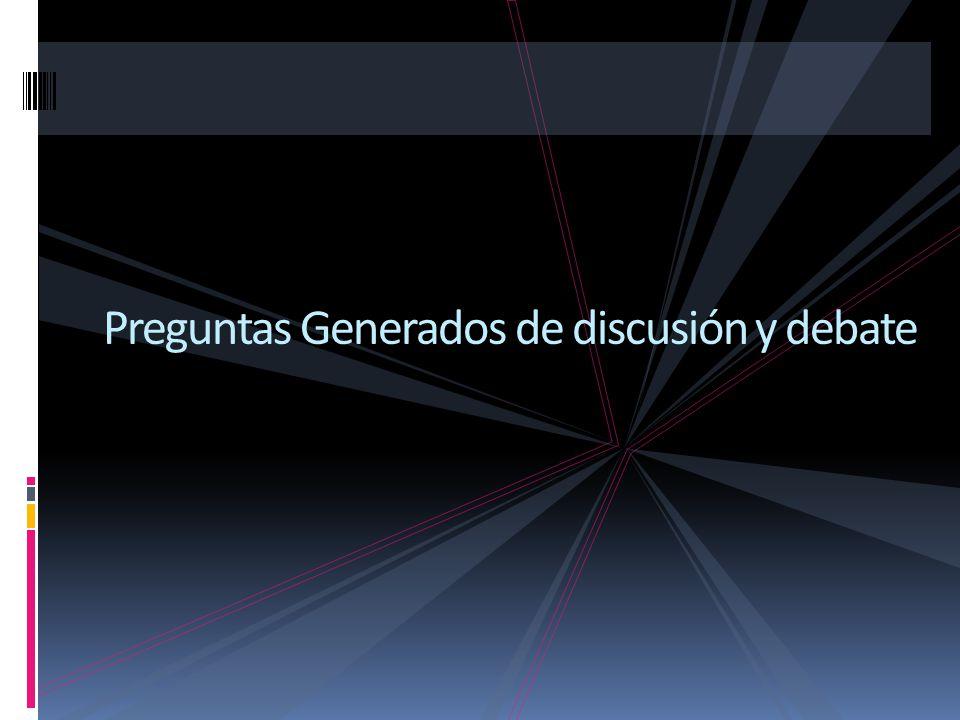 Preguntas Generados de discusión y debate