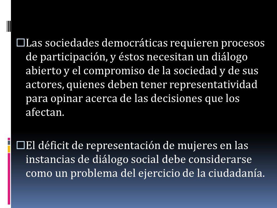 Las sociedades democráticas requieren procesos de participación, y éstos necesitan un diálogo abierto y el compromiso de la sociedad y de sus actores,