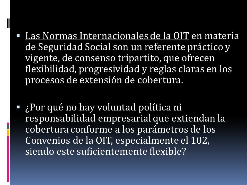 Las Normas Internacionales de la OIT en materia de Seguridad Social son un referente práctico y vigente, de consenso tripartito, que ofrecen flexibili