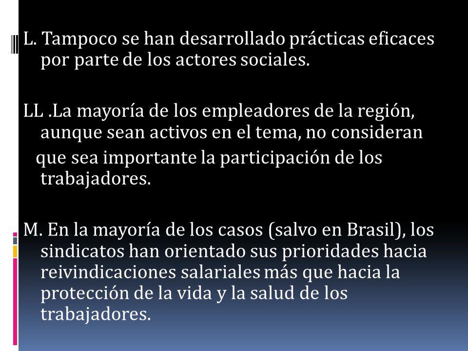 L. Tampoco se han desarrollado prácticas eficaces por parte de los actores sociales. LL.La mayoría de los empleadores de la región, aunque sean activo