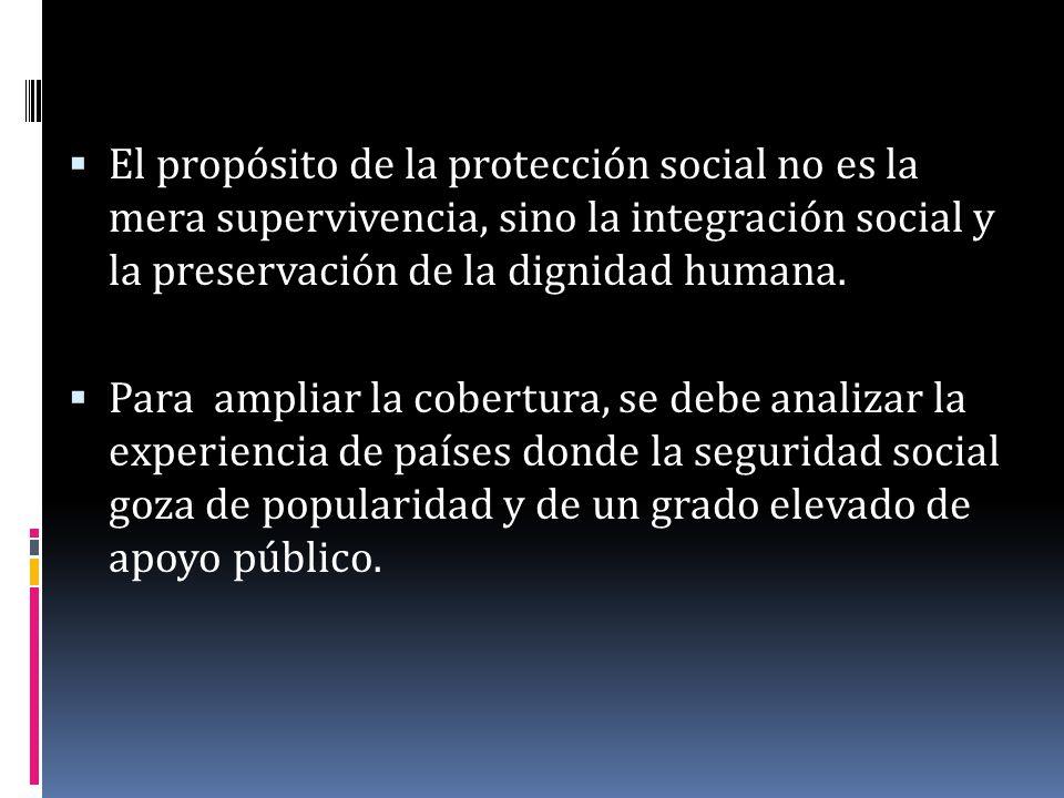 El propósito de la protección social no es la mera supervivencia, sino la integración social y la preservación de la dignidad humana. Para ampliar la