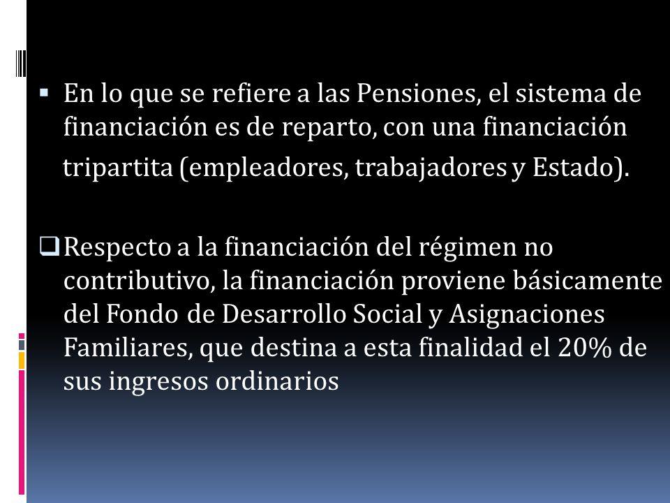 En lo que se refiere a las Pensiones, el sistema de financiación es de reparto, con una financiación tripartita (empleadores, trabajadores y Estado).