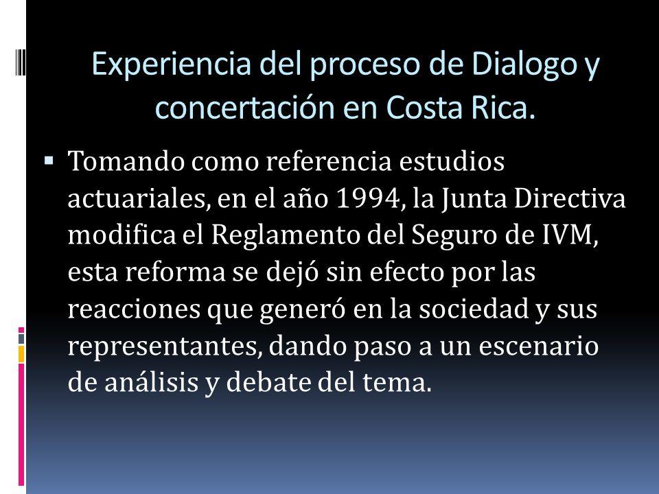 Experiencia del proceso de Dialogo y concertación en Costa Rica. Tomando como referencia estudios actuariales, en el año 1994, la Junta Directiva modi