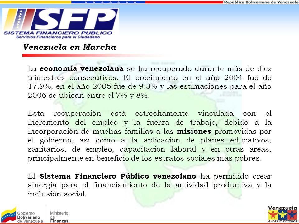 Venezuela en Marcha La economía venezolana se ha recuperado durante más de diez trimestres consecutivos. El crecimiento en el año 2004 fue de 17.9%, e