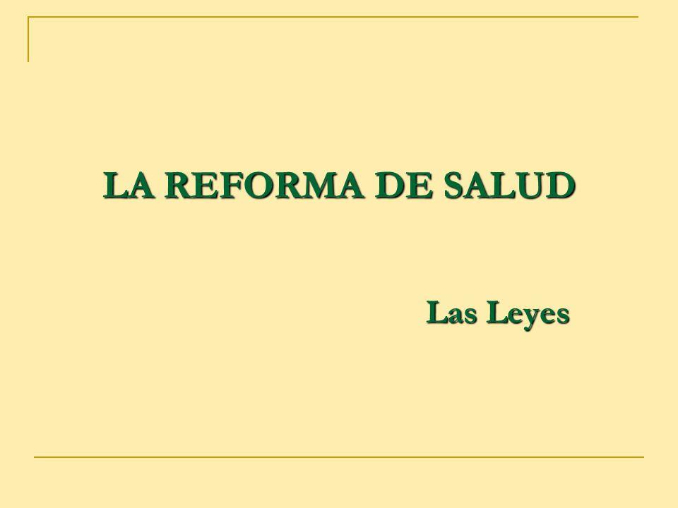 LA REFORMA DE SALUD Las Leyes