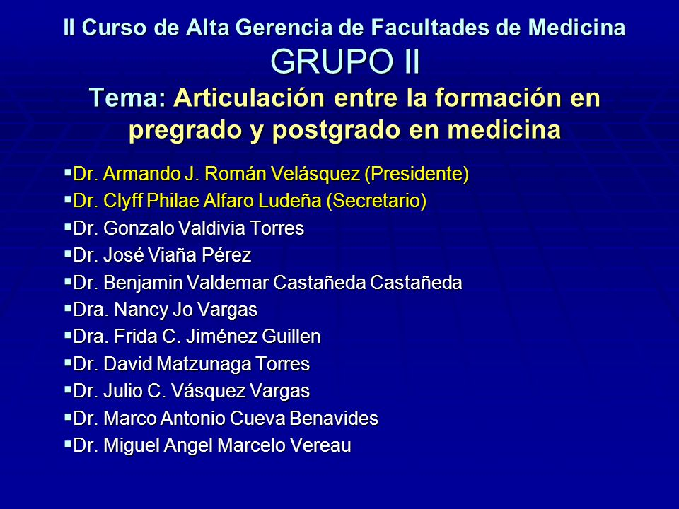 II Curso de Alta Gerencia de Facultades de Medicina GRUPO II Tema: Articulación entre la formación en pregrado y postgrado en medicina Dr. Armando J.