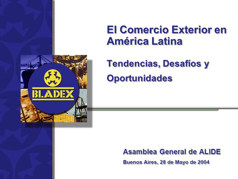 El Comercio Exterior en América Latina Tendencias, Desafíos y Oportunidades Asamblea General de ALIDE Buenos Aires, 28 de Mayo de 2004 Asamblea General de ALIDE Buenos Aires, 28 de Mayo de 2004