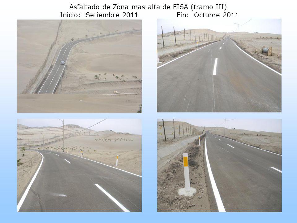 Asfaltado de Zona mas alta de FISA (tramo III) Inicio: Setiembre 2011Fin: Octubre 2011