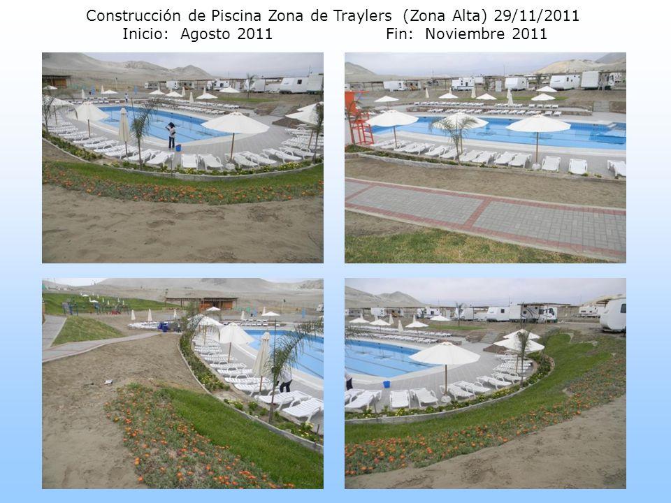 Construcción de Piscina Zona de Traylers (Zona Alta) 29/11/2011 Inicio: Agosto 2011Fin: Noviembre 2011