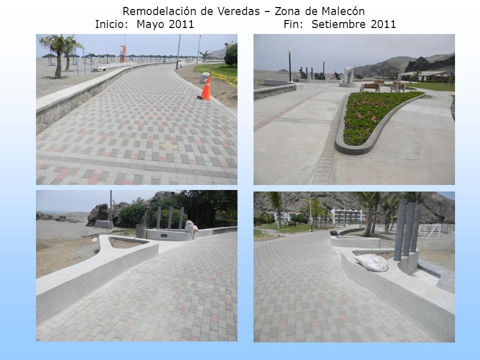 Remodelación de Veredas – Zona de Malecón Inicio: Mayo 2011Fin: Setiembre 2011
