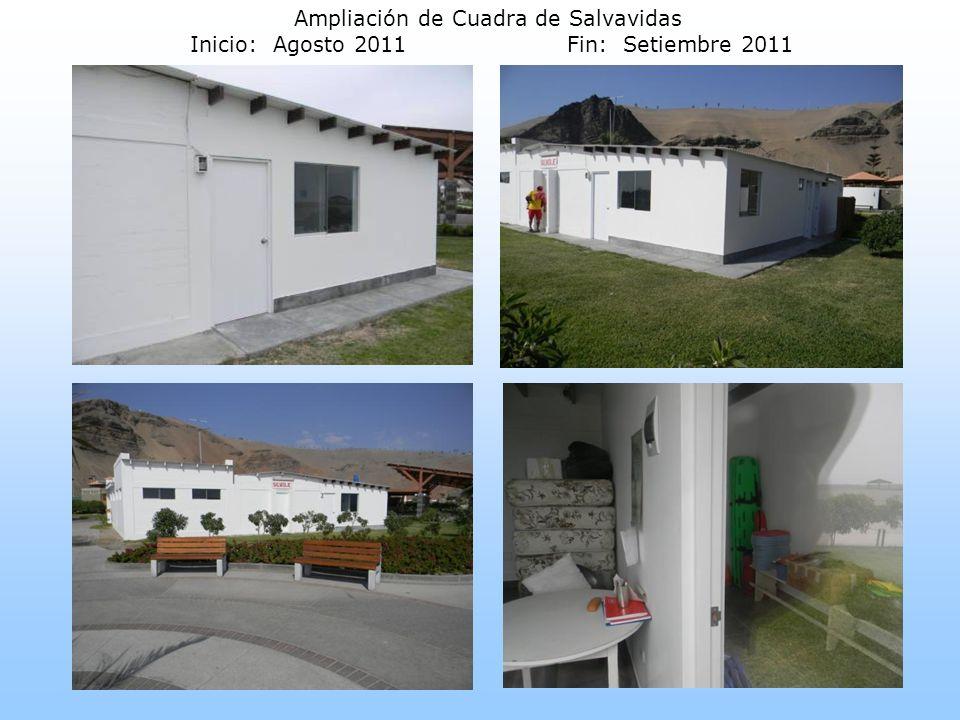 Ampliación de Cuadra de Salvavidas Inicio: Agosto 2011Fin: Setiembre 2011