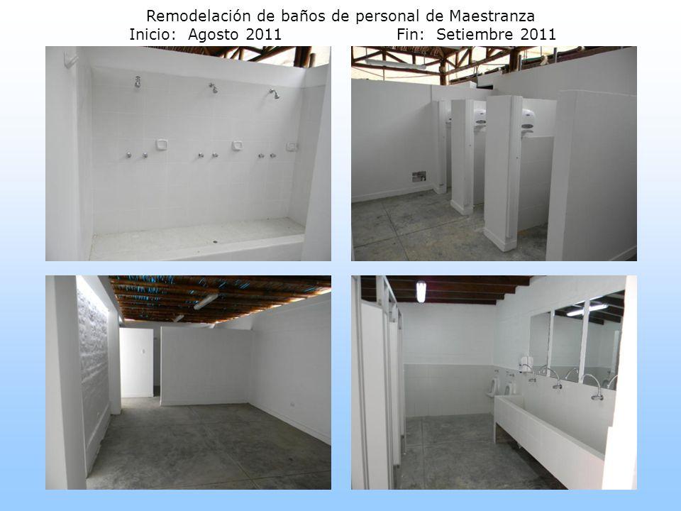 Remodelación de baños de personal de Maestranza Inicio: Agosto 2011Fin: Setiembre 2011