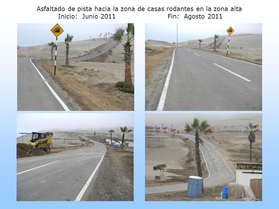 Asfaltado de pista hacia la zona de casas rodantes en la zona alta Inicio: Junio 2011Fin: Agosto 2011