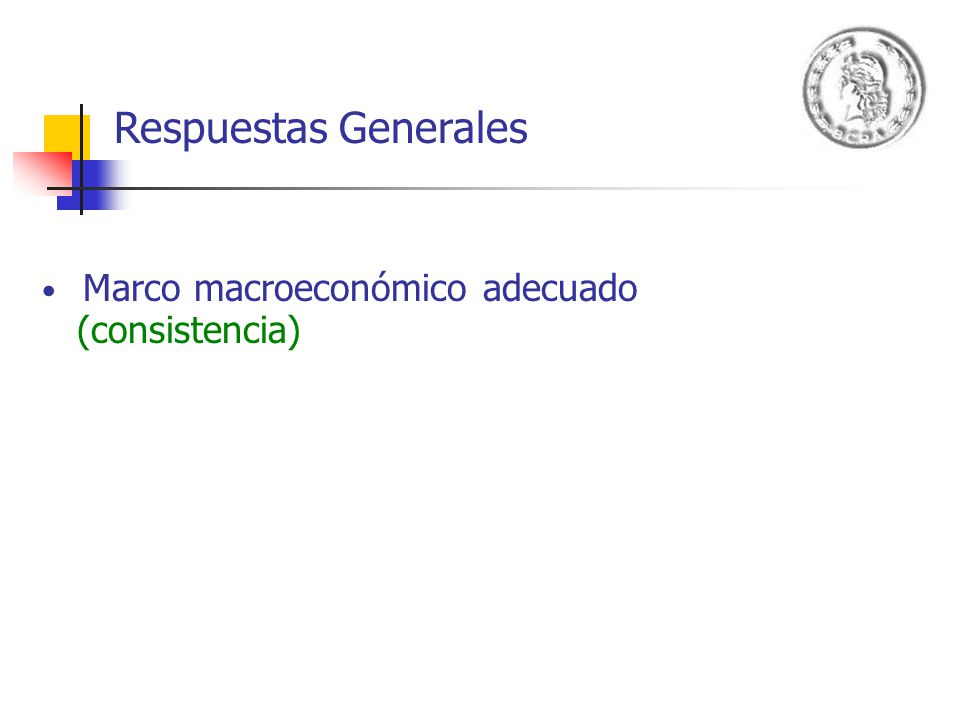 Respuestas Generales Marco macroeconómico adecuado (consistencia)