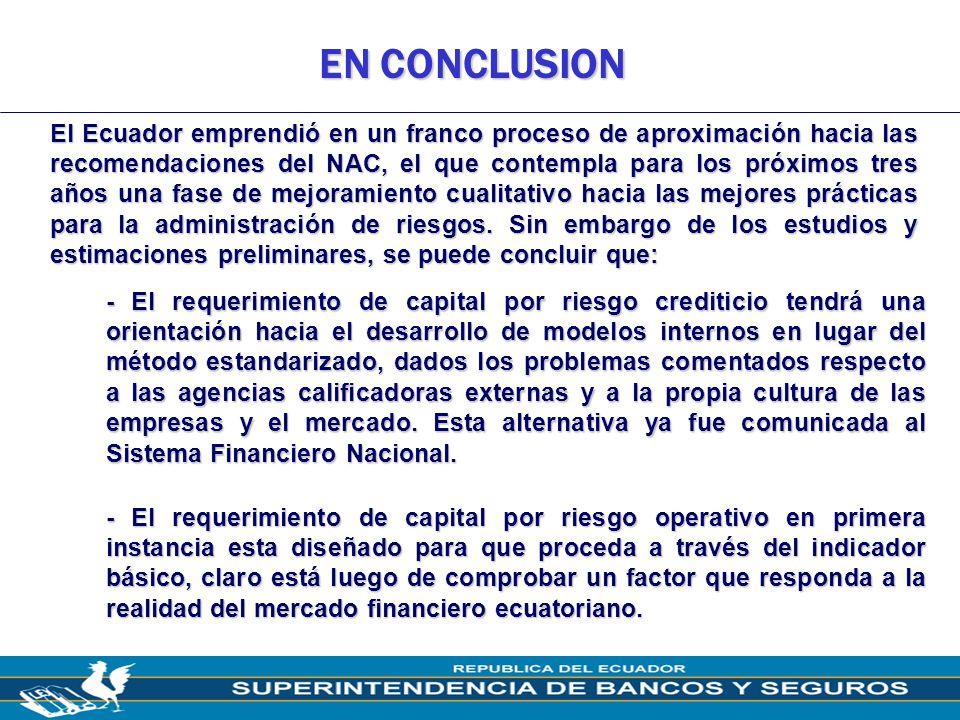 16 EN CONCLUSION El Ecuador emprendió en un franco proceso de aproximación hacia las recomendaciones del NAC, el que contempla para los próximos tres
