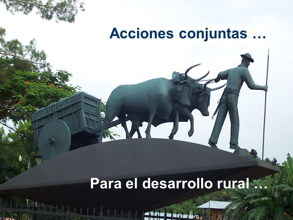 Acciones conjuntas … Para el desarrollo rural …