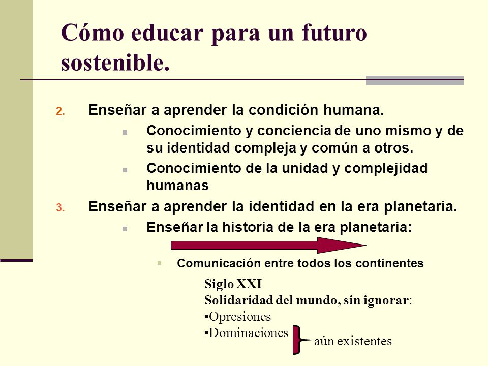 Cómo educar para un futuro sostenible. 2. Enseñar a aprender la condición humana. Conocimiento y conciencia de uno mismo y de su identidad compleja y