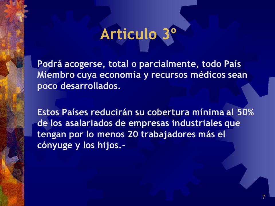 7 Articulo 3º Podrá acogerse, total o parcialmente, todo País Miembro cuya economía y recursos médicos sean poco desarrollados. Estos Países reducirán