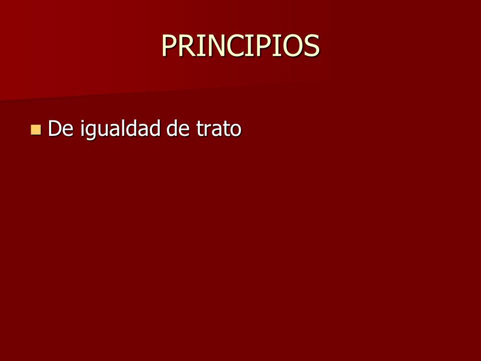 PRINCIPIOS De igualdad de trato De igualdad de trato