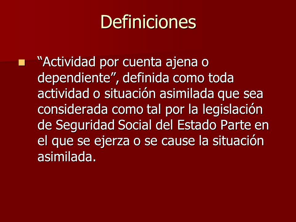 Definiciones Actividad por cuenta ajena o dependiente, definida como toda actividad o situación asimilada que sea considerada como tal por la legislac