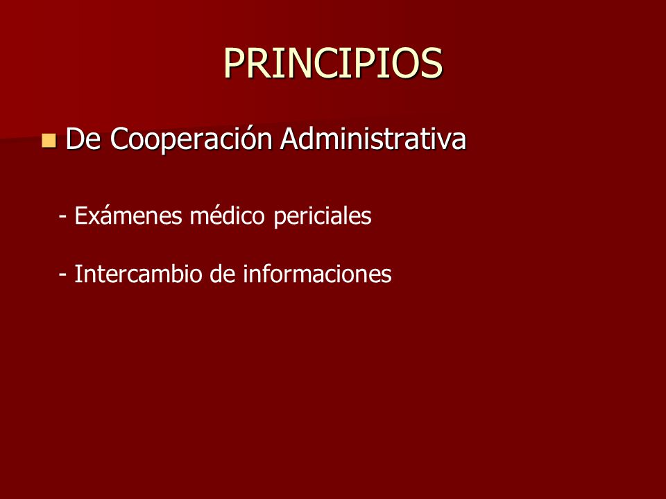 PRINCIPIOS De Cooperación Administrativa De Cooperación Administrativa - Exámenes médico periciales - Intercambio de informaciones
