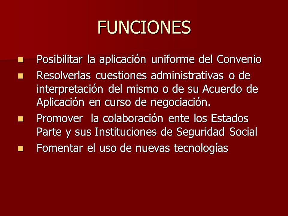 FUNCIONES Posibilitar la aplicación uniforme del Convenio Posibilitar la aplicación uniforme del Convenio Resolverlas cuestiones administrativas o de