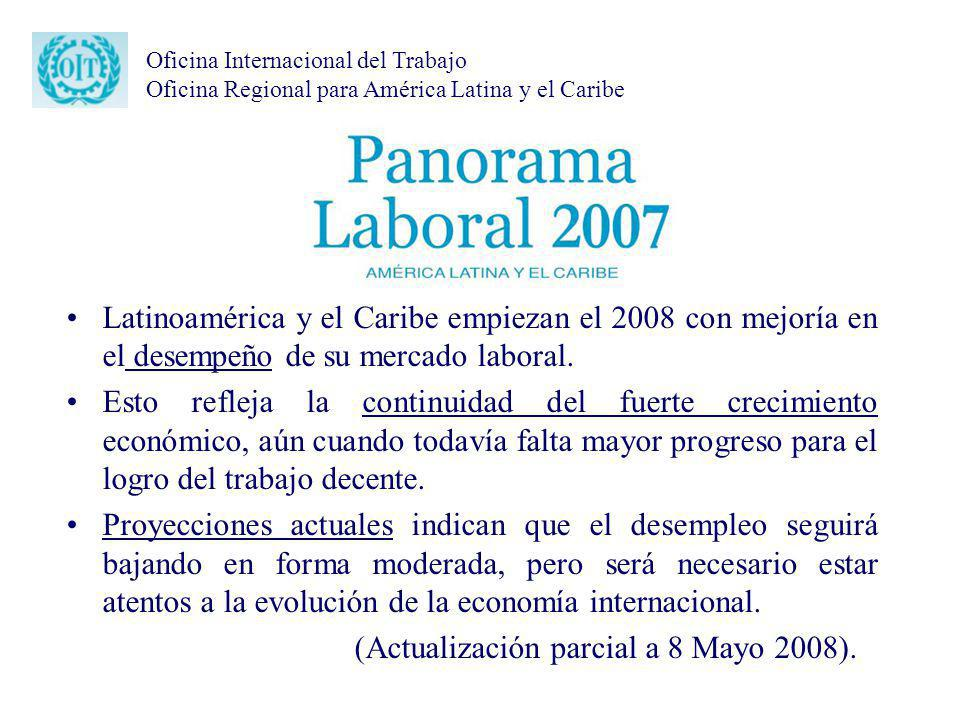 Oficina Internacional del Trabajo Oficina Regional para América Latina y el Caribe Latinoamérica y el Caribe empiezan el 2008 con mejoría en el desemp