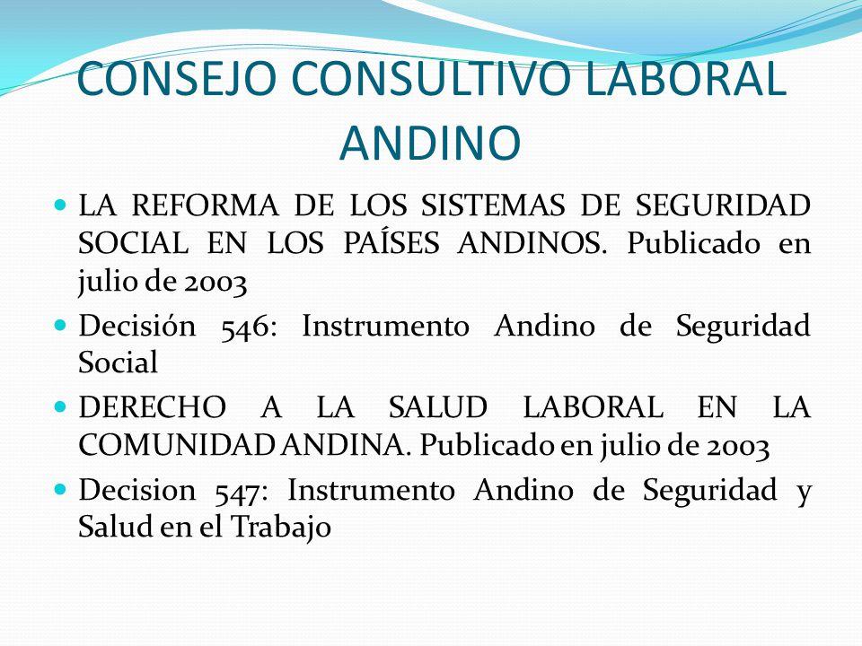 CONSEJO CONSULTIVO LABORAL ANDINO LA REFORMA DE LOS SISTEMAS DE SEGURIDAD SOCIAL EN LOS PAÍSES ANDINOS.