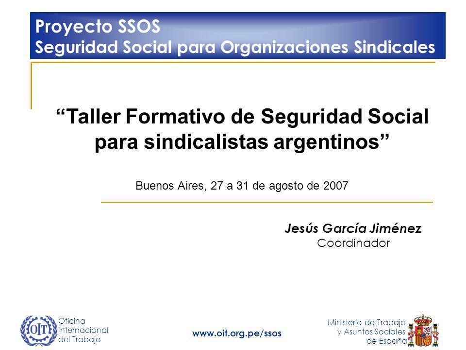 Oficina Internacional del Trabajo Ministerio de Trabajo y Asuntos Sociales de España www.oit.org.pe/ssos CONVENIOS OIT SOBRE SEGURIDAD SOCIAL Salud (Asistencia Sanitaria y Prestaciones económicas) - C.