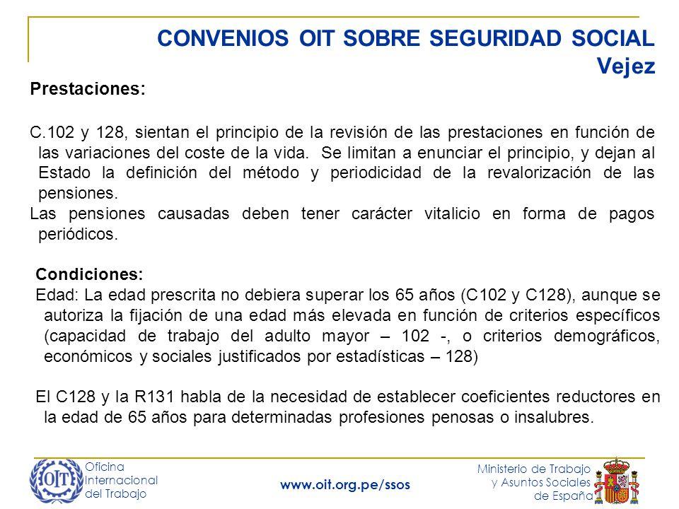 Oficina Internacional del Trabajo Ministerio de Trabajo y Asuntos Sociales de España www.oit.org.pe/ssos CONVENIOS OIT SOBRE SEGURIDAD SOCIAL Vejez Pr