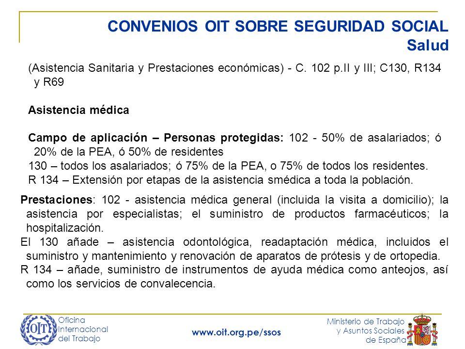 Oficina Internacional del Trabajo Ministerio de Trabajo y Asuntos Sociales de España www.oit.org.pe/ssos CONVENIOS OIT SOBRE SEGURIDAD SOCIAL Salud (A
