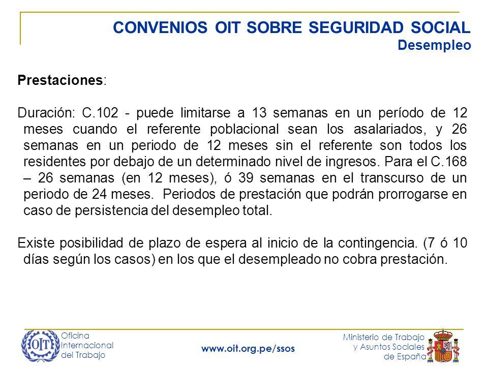 Oficina Internacional del Trabajo Ministerio de Trabajo y Asuntos Sociales de España www.oit.org.pe/ssos CONVENIOS OIT SOBRE SEGURIDAD SOCIAL Desemple