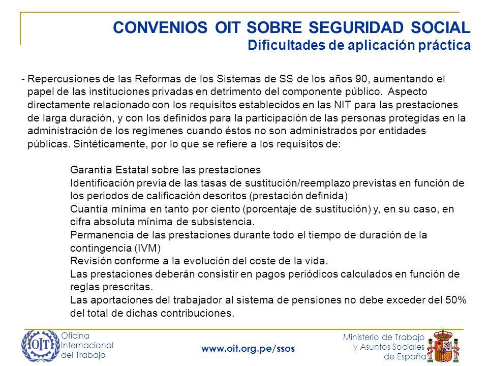 Oficina Internacional del Trabajo Ministerio de Trabajo y Asuntos Sociales de España www.oit.org.pe/ssos CONVENIOS OIT SOBRE SEGURIDAD SOCIAL Dificult