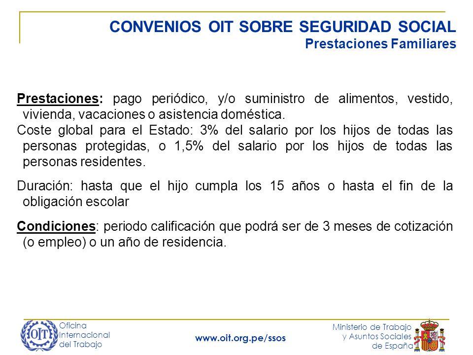 Oficina Internacional del Trabajo Ministerio de Trabajo y Asuntos Sociales de España www.oit.org.pe/ssos CONVENIOS OIT SOBRE SEGURIDAD SOCIAL Prestaci