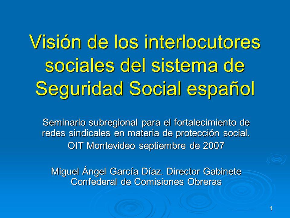 1 Visión de los interlocutores sociales del sistema de Seguridad Social español Seminario subregional para el fortalecimiento de redes sindicales en materia de protección social.