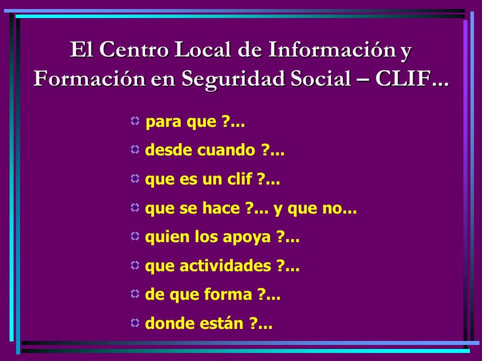 El Centro Local de Información y Formación en Seguridad Social – CLIF... para que ?... desde cuando ?... que es un clif ?... que se hace ?... y que no