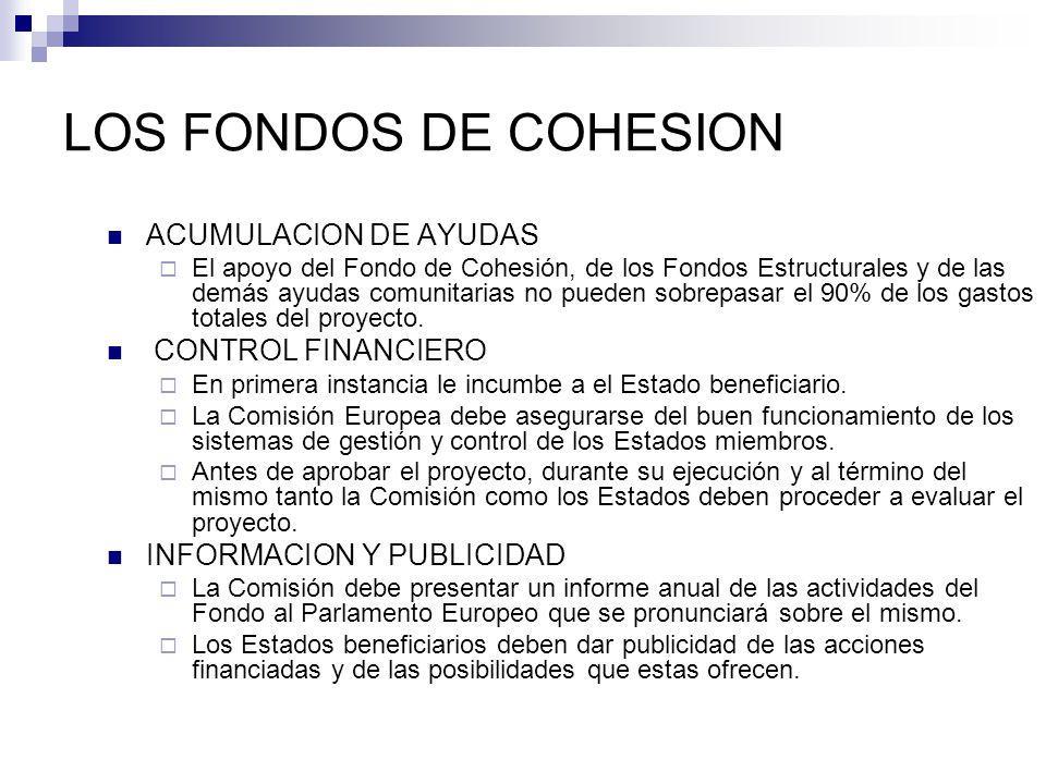 LOS FONDOS DE COHESION ACUMULACION DE AYUDAS El apoyo del Fondo de Cohesión, de los Fondos Estructurales y de las demás ayudas comunitarias no pueden
