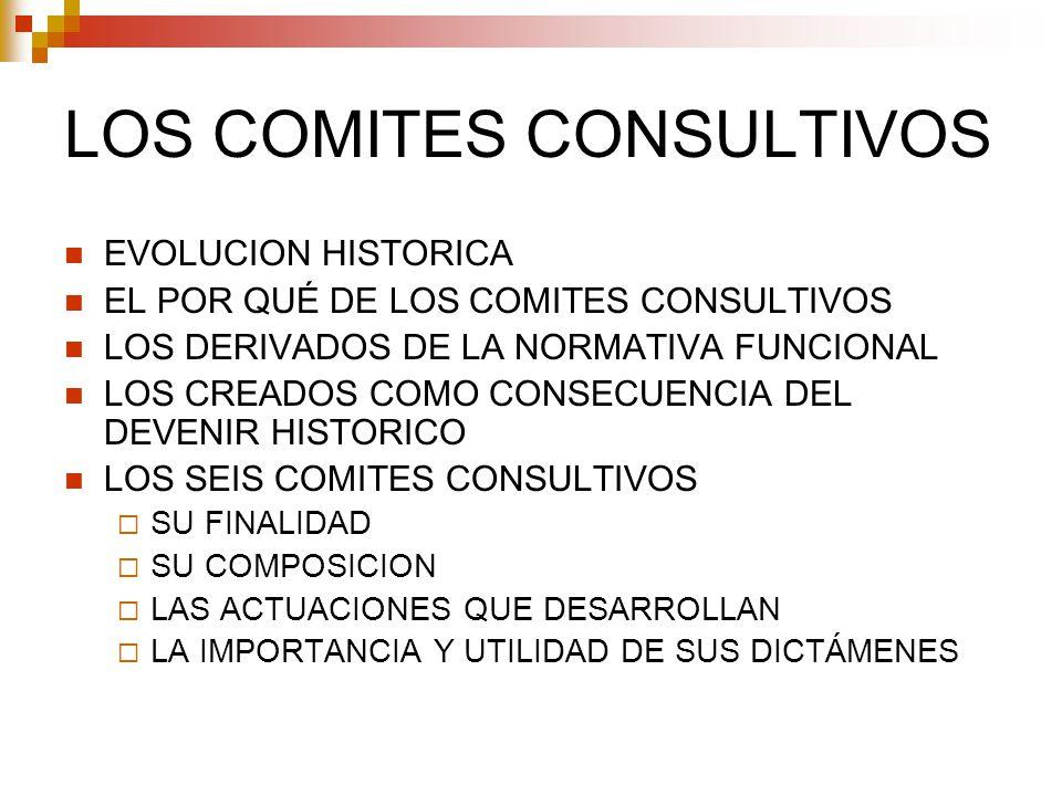 LOS COMITES CONSULTIVOS EVOLUCION HISTORICA EL POR QUÉ DE LOS COMITES CONSULTIVOS LOS DERIVADOS DE LA NORMATIVA FUNCIONAL LOS CREADOS COMO CONSECUENCI