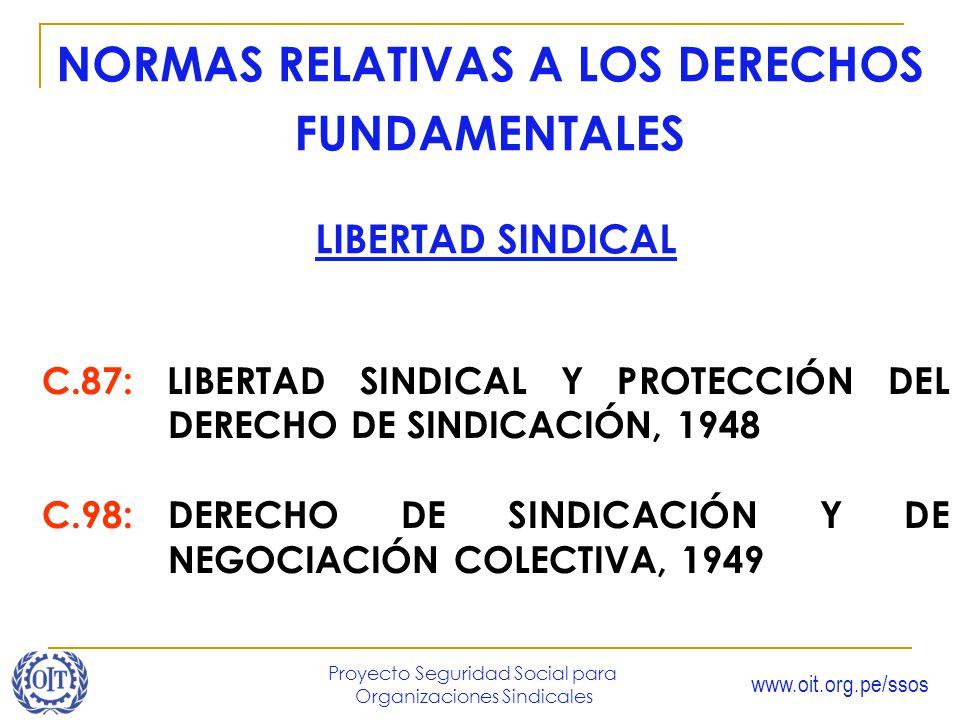 www.oit.org.pe/ssos Proyecto Seguridad Social para Organizaciones Sindicales C.87: LIBERTAD SINDICAL Y PROTECCIÓN DEL DERECHO DE SINDICACIÓN, 1948 C.9