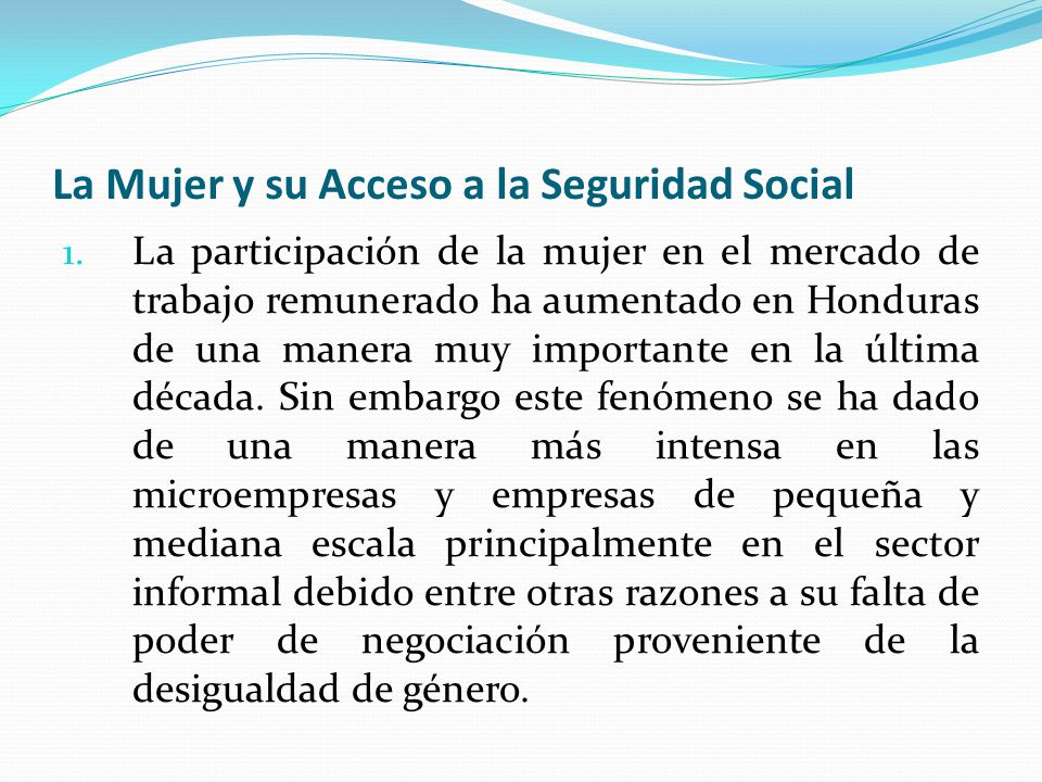 La Mujer y su Acceso a la Seguridad Social 1.