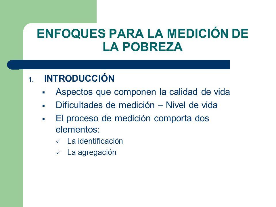 ENFOQUES PARA LA MEDICIÓN DE LA POBREZA 2.