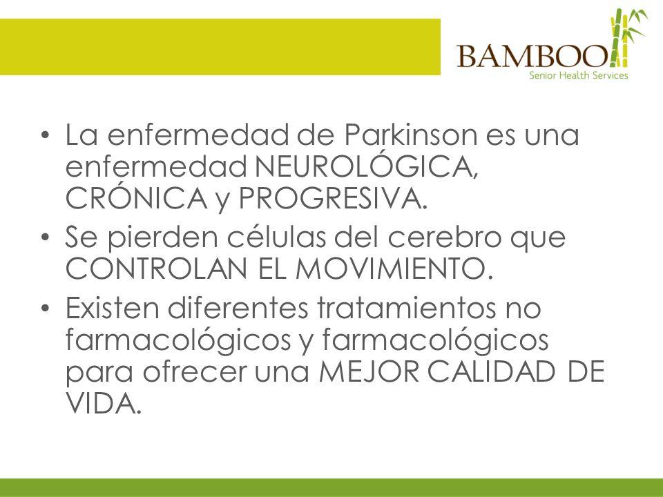 La enfermedad de Parkinson es una enfermedad NEUROLÓGICA, CRÓNICA y PROGRESIVA.