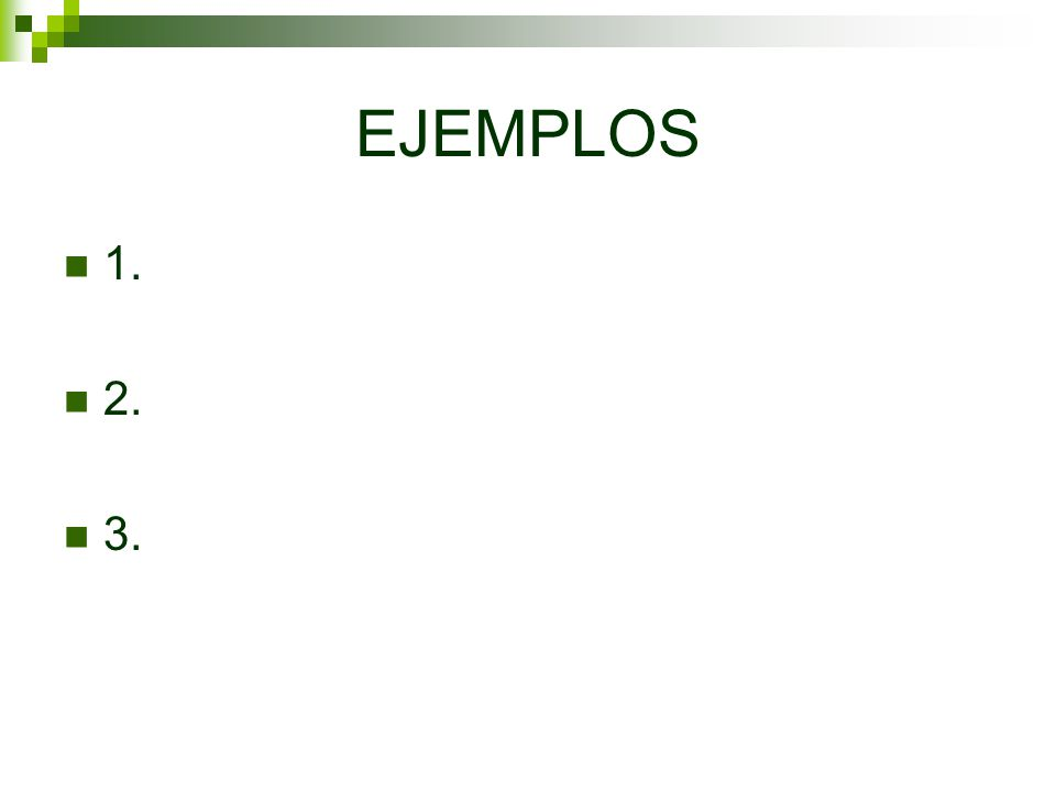 EJEMPLOS 1. 2. 3.