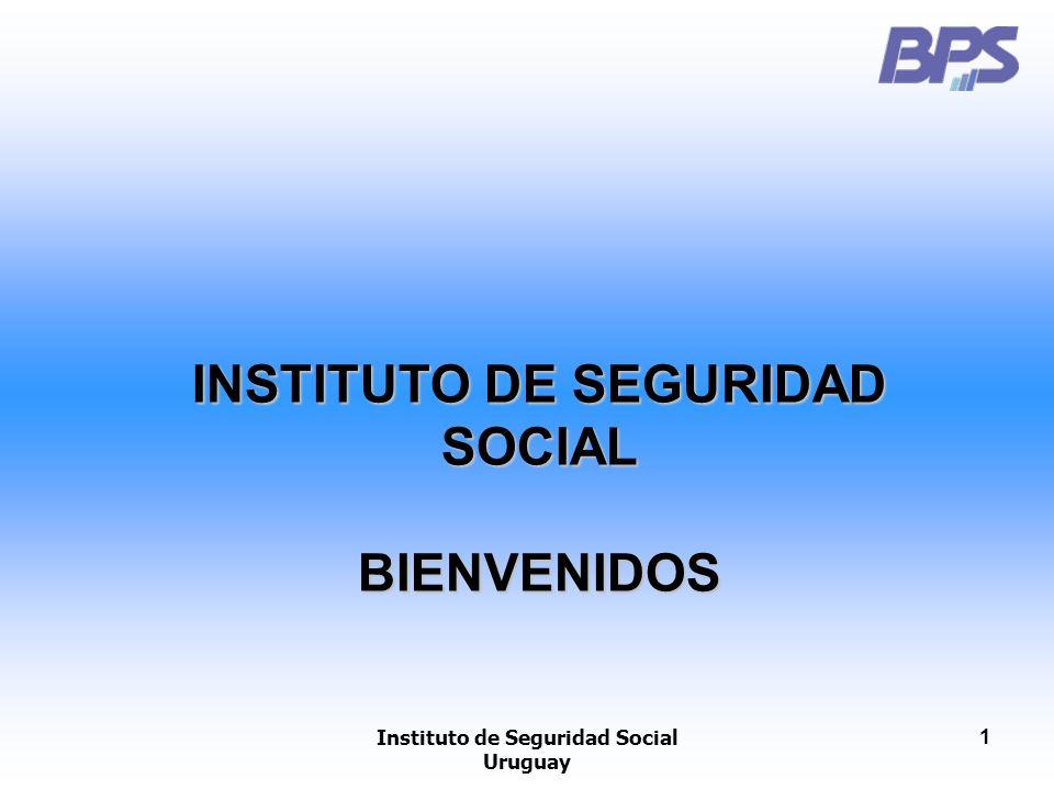Instituto de Seguridad Social Uruguay 1 INSTITUTO DE SEGURIDAD SOCIAL BIENVENIDOS