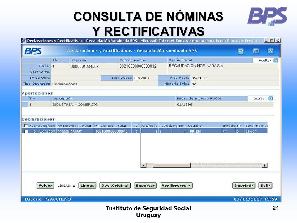 Instituto de Seguridad Social Uruguay 21 CONSULTA DE NÓMINAS Y RECTIFICATIVAS